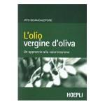 Recensioni: L'olio vergine di oliva. Un approccio alla valorizzazione